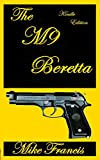 The M9 Beretta: The Complete Rundown On It's Design Features, and Secrets to It's Firepower!