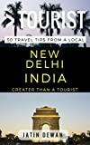 Greater Than a Tourist – New Delhi India: 50 Travel Tips from a Local (English Edition)