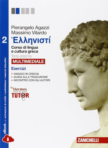 Hellenist. Corso di lingua e civilt greca. Esercizi 2. Per le Scuole superiori. Con e-book. Con espansione online
