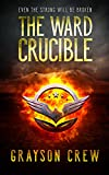 The Ward Crucible