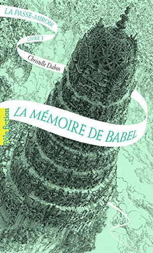 La Passe-miroir, 3: La mémoire de Babel