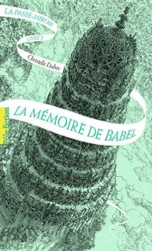 La Passe-miroir, 3: La mémoire de Babel par  Christelle Dabos