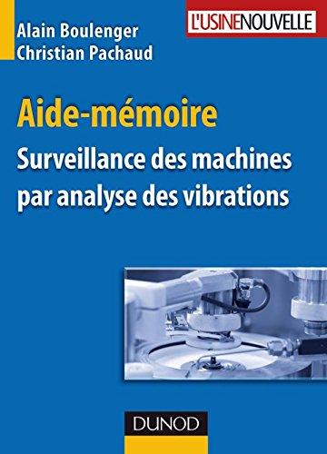 Surveillance des machines par analyse des vibrations par Alain Boulenger, Christian Pachaud