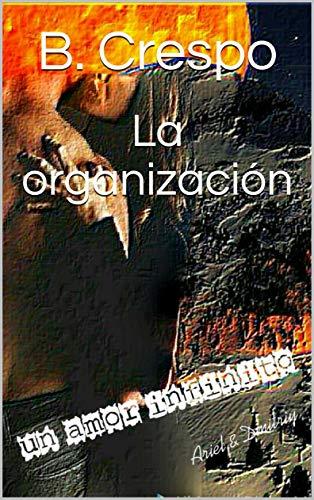 La organización (El jefe nº 3) por B. Crespo