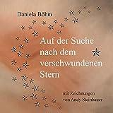 Auf der Suche nach dem verschwundenen Stern von Daniela Böhm