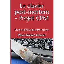 Le clavier post-mortem - Projet CPM: Le Grand Inquisiteur s'est réincarné !