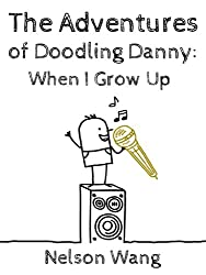 The Adventures of Doodling Danny: When I Grow Up... (A children's book) (English Edition)