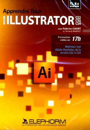 Apprendre tout Adobe Illustrator - CS2 CS3 CS4 (Clarke Drahce) - Illustrator Cs4-software