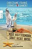 Miss Wattenmeer singt nicht mehr: Ein Ostfriesen-Krimi (Henner, Rudi und Rosa, Band 3) - Christiane Franke
