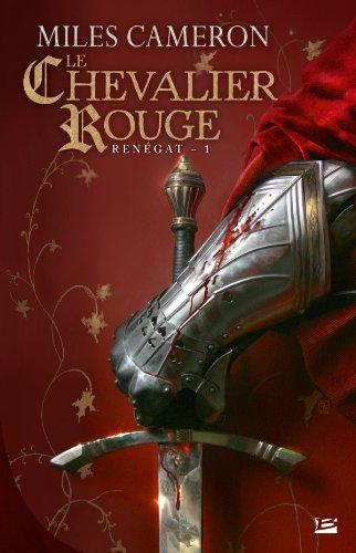 Renégat T01 Le Chevalier rouge par Miles Cameron