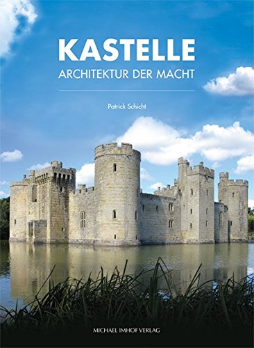 Kastelle: Architektur der Macht (Studien zur internationalen Architektur- und Kunstgeschichte)