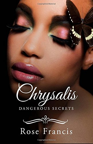 Chrysalis (Dangerous Secrets, #2)