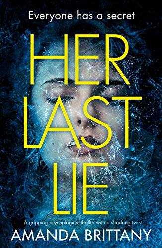 Her Last Lie: A gripping psychological thriller with a shocking twist! by [Brittany, Amanda]