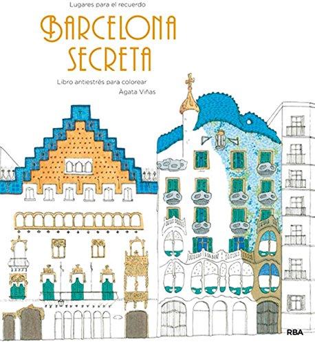 Barcelona secreta: Un libro antiestrés para colorear (PRACTICA)