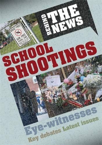 School Shootings (Behind the News)
