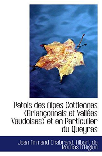 Patois des Alpes Cottiennes (Briançonnais et Vallées Vaudoises) et en Particulier du Queyras