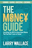 The Money Guide: Everything You NEED to Know About Money That You Didn't Learn at School!