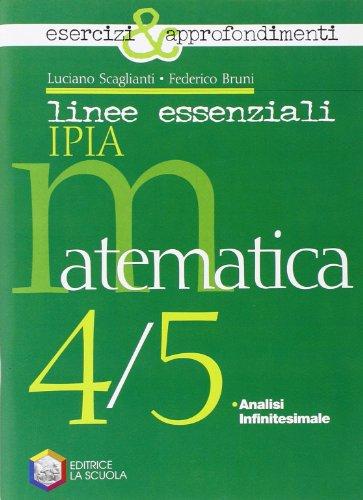 Linee essenziali Ipia. Matematica. Esercizi e approfondimenti. Con espansione online. Per la 4ª e 5ª classe delle Scuole superiori