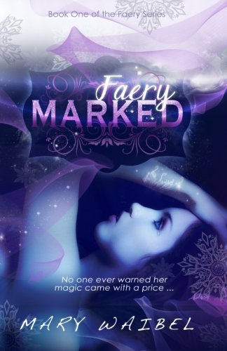 Faery Marked (The Faery Series)