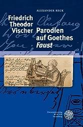 Friedrich Theodor Vischer - Parodien auf Goethes '