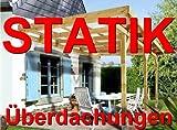 Statik Berechnung Terrassen Überdachungen Breite: 5,00 m - Schneelast: 0,85 kN