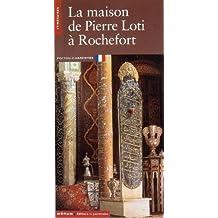 La Maison de Pierre Loti. Rochefort