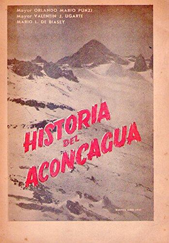 HISTORIA DEL ACONCAGUA. Cronología histórica del andinismo [Firmado / Signed]