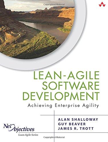 Lean-Agile Software Development: Achieving Enterprise Agility por Alan Shalloway