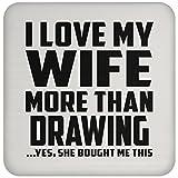 Mann Untersetzer, ich liebe meine Frau mehr als Zeichnung. Ja, Sie mir dieser gekauft–Untersetzer, Untersetzer, beste Geschenk für Ehemann, ihn, Männer, Mann aus Frau, Herren, Lover