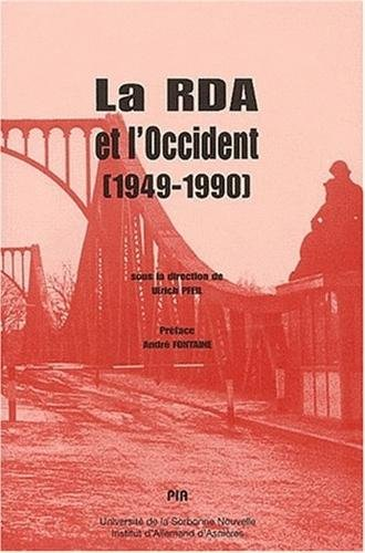 La RDA et l'Occident (1949-1990). Colloque international Paris, Novembre 1999 par Collectif