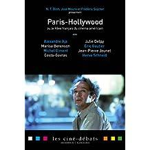 Paris-Hollywood ou le reve Francais du Cinema Americain (Les Cine-debats, Band 4)