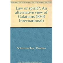 Law or Spirit?: An alternative View of Galatians