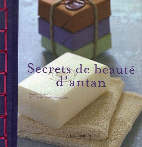 Secrets de beauté d'antan par Françoise Réveillet