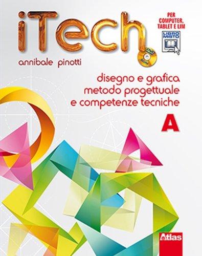 Itech. Tomo A-Schede. Disegno e grafica metodo progettuale. Per la Scuola media. Con DVD-ROM. Con espansione online