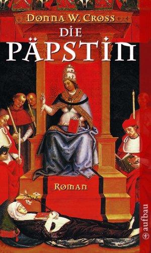 Die Päpstin: Roman von [Cross, Donna W.]