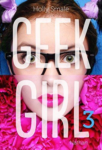 Geek Girl - Tome 3 (GF GEEK GIRL) par Holly Smale