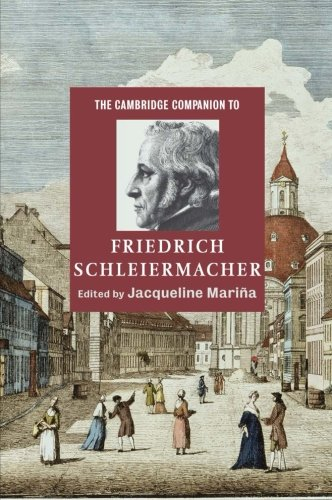 The Cambridge Companion to Friedrich Schleiermacher Paperback (Cambridge Companions to Religion)