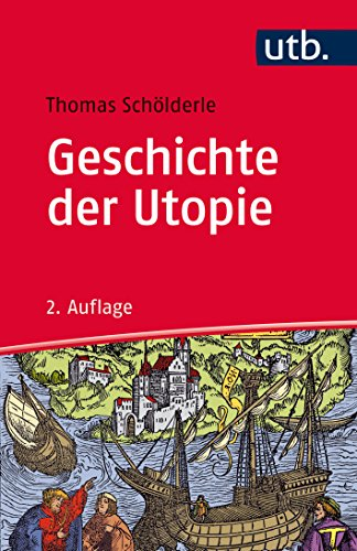Geschichte der Utopie: Eine Einführung
