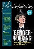 Genderfucking ! Masculinites/Feminites, Et Tout Le Reste ? (Version Drag King)
