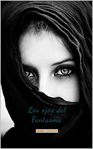 Los ojos del fantasma por Francisco Daniel Colorado  Castro