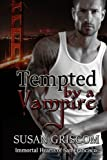 Tempted by a Vampire: Volume 1 (Immortal Hearts of San Francisco)