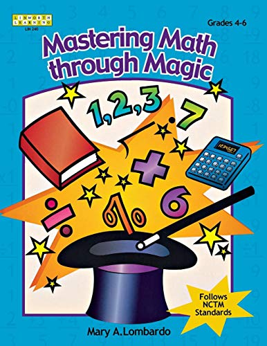 Mastering Math Through Magic, Grades 4-6 (Kathy Schrock)