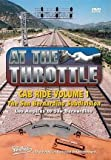 At The Throttle Cab Ride Volume 1 The San Bernardino Subdivision - Los Angeles to San Bernardino by BNSF
