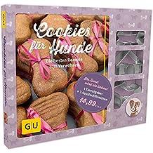 Cookies für Hunde: Die besten Rezepte zum Verwöhnen (GU Tier Spezial)
