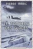 """Afficher """"Le tombeau des glaces"""""""