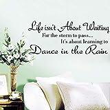 SJXWOL Wandaufkleber sprüche Mode Text Leben geht es Nicht um Warten Wandaufkleber Zitat Tanzen In Regen Wandtattoo Worte Einfache 58 * 25 cm