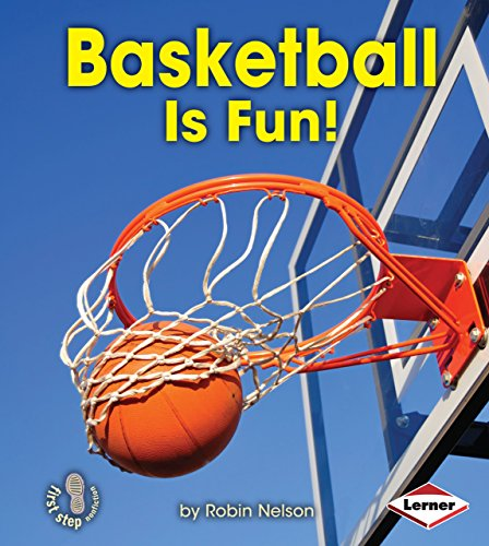 Basketball Is Fun! (First Step Nonfiction: Sports are Fun!) por Robin Nelson