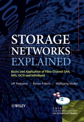 storage-networks-explained-basics-and-application-of-fibre-channel-san-nas-iscsi-and-infiniband