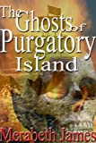 The Ghosts of Purgatory Island (A Ravynne Sisters Paranormal Thriller Book 6)