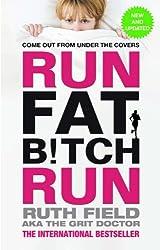 Run Fat Bitch Run (Grit Doctor) (English Edition)